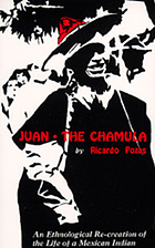 Juan the Chamula; an ethnological re-creation of the life of a Mexican Indian