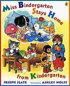 Miss Bindergarten stays home from kindergarten