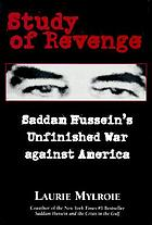 Study of revenge : the first World Trade Center attack and Saddam Hussein's war against America
