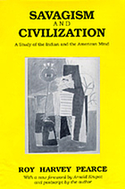 Savagism and civilization : a study of the Indian and the American mind