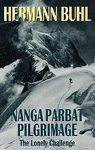 Nanga Parbat pilgrimage : the lonely challenge