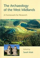 The archaeology of the West Midlands : a framework for research