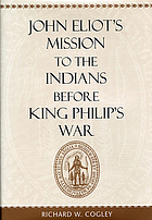 John Eliot's mission to the Indians before King Philip's War