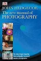 John Hedgecoe : the new manual of photography