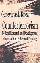 Counterterrorism : federal research and development, organization, policy and funding