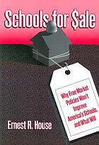 Schools for sale : why free market policies won't improve America's schools, and what will