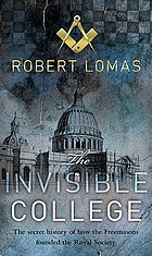 The invisible college : The Royal Society, freemasonry and the birth of modern science