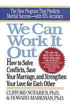 We can work it out : how to solve conflicts, save your marriage, and strengthen your love for each other
