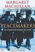 Peacemakers : the Paris Conference of 1919 and its attempt to end war