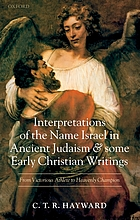 Interpretations of the name Israel in ancient Judaism and some early Christian writings : from victorious athlete to heavenly champion