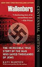 Wallenberg : the incredible true story of the man who saved the jews of Budapest
