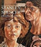 Stanley Spencer : an English vision