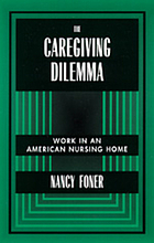 The caregiving dilemma : work in an American nursing home