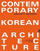 Contemporary Korean architecture : megacity network