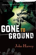 Gone to ground