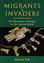 Migrants & invaders : the movement of peoples in the ancient world