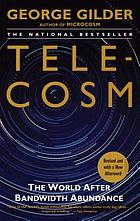 Telecosm : the world after bandwidth abundance