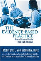 The evidence-based practice : methods, models, and tools for mental health professionals