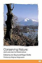 Conserving nature : Scotland and the wider world