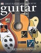 Guitar : music, history, players