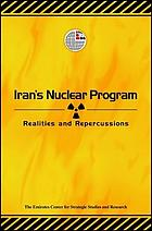 Iran's nuclear program : realities and repercussions