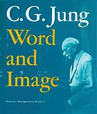 C.G. Jung, word and image