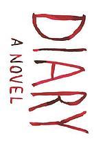 Diary : a novel