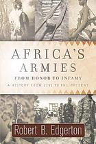 Africa's armies : from honor to infamy : a history from 1791 to the present