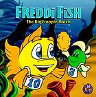 Freddi Fish. The big froople match