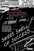 Sweet smell of success : the short fiction of Ernest Lehman