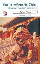 Por la milenaria China : historias, vivencias y comentarios