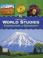 Prentice Hall world studies : foundations of geography