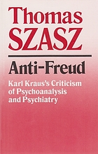 Karl Kraus and the soul-doctors : a pioneer critic and his criticism of psychiatry and psychoanalysis