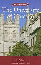 The University of Chicago : an architectural tour