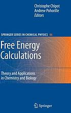 Free energy calculations theory and applications in chemistry and biology