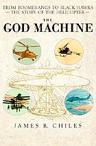 The god machine : from boomerangs to black hawks, the story of the helicopter
