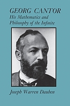 Georg Cantor : his mathematics and philosophy of the infinite