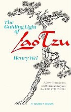 The guiding light of Lao Tzu : a new translation and commentary on the Tao the ching