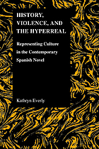 History, violence, and the hyperreal : representing culture in the contemporary Spanish novel
