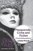 Masquerade, crime and fiction : criminal deceptions