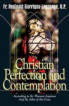 Christian perfection and contemplation, according to St. Thomas Aquinas and St. John of the Cross