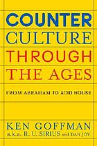 Counterculture through the ages : from Abraham to acid house