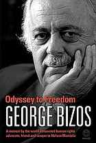 Odyssey to freedom : a memoir by the world-renowned human rights advocate, friend and lawyer to Nelson Mandela