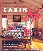 Cabin style : ideas & projects for your world