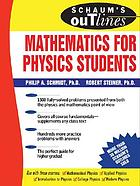 Schaum's outline of theory and problems of mathematics for physics students