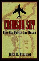 Crimson sky : the air battle for Korea,