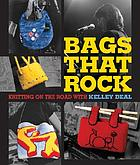 Bags that rock : knitting on the road