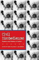 Civil disobediences : poetics and politics in action