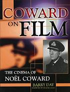 Coward on film : the cinema of Noël Coward