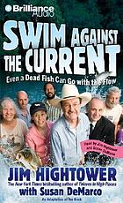 Swim against the current even a dead fish can go with the flow